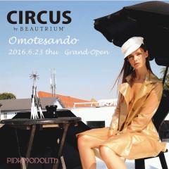本日6月23日「CIRCUS by BEAUTRIUM 表参道」Open!